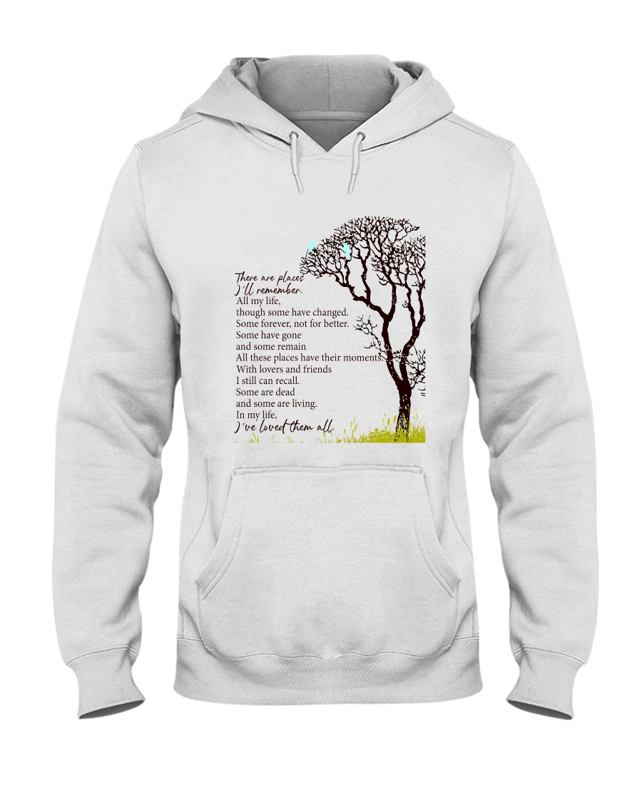 There Are Places I Remember Hooded Sweatshirt