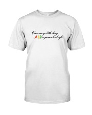 Cause Every Little Thing Classic T-Shirt front