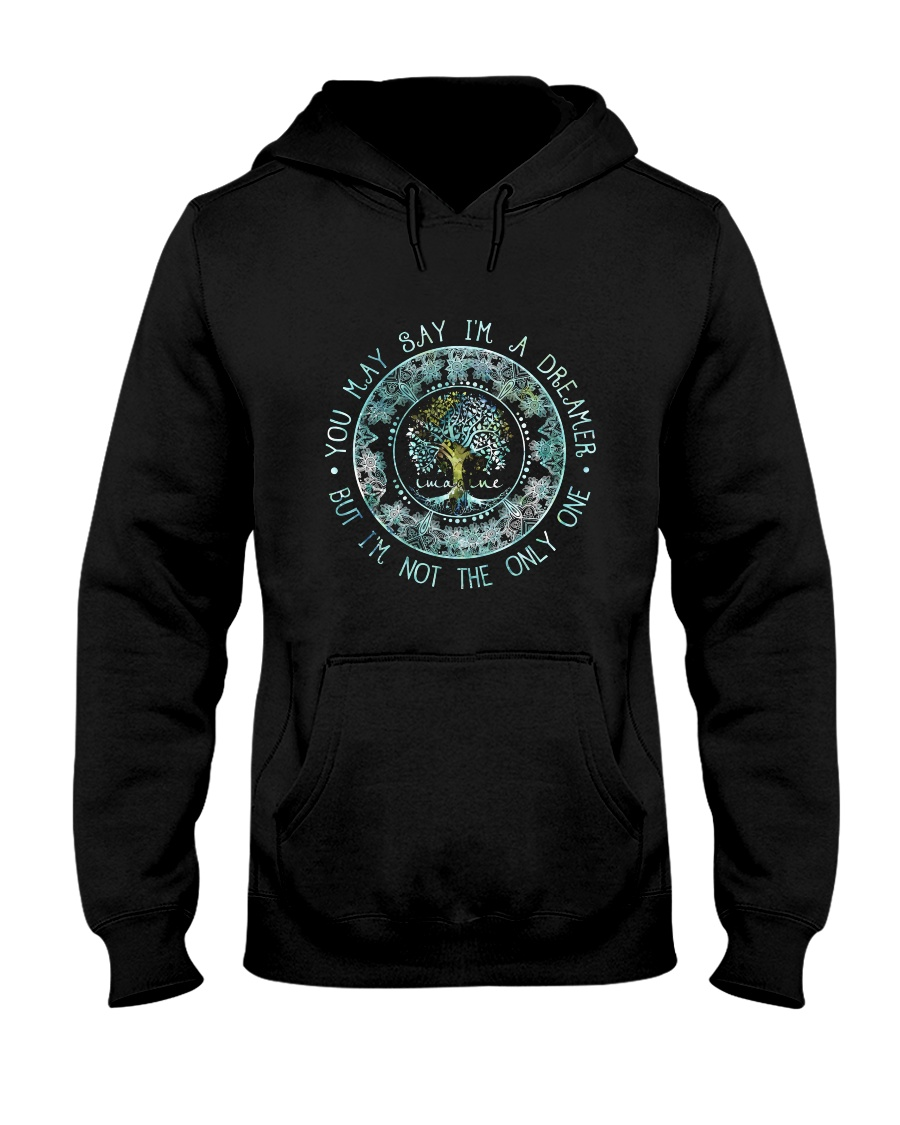 You May Say I Am A Dreamer Hooded Sweatshirt