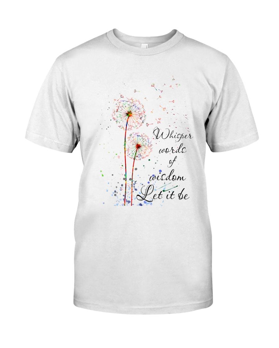 Whisper Words Of Wisdom Classic T-Shirt