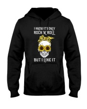 Its Only Rock And Roll Hooded Sweatshirt front