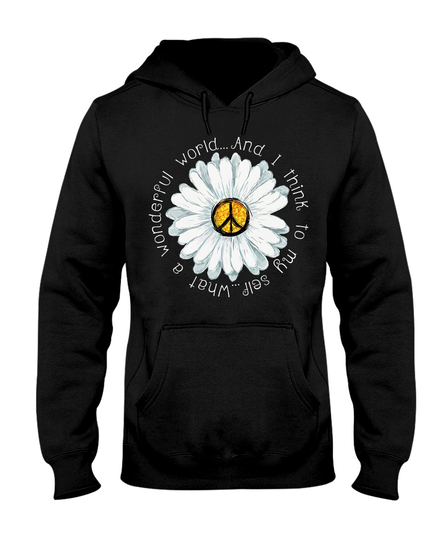 I Think To My Seff What A Wonderful World Hippie Hooded Sweatshirt