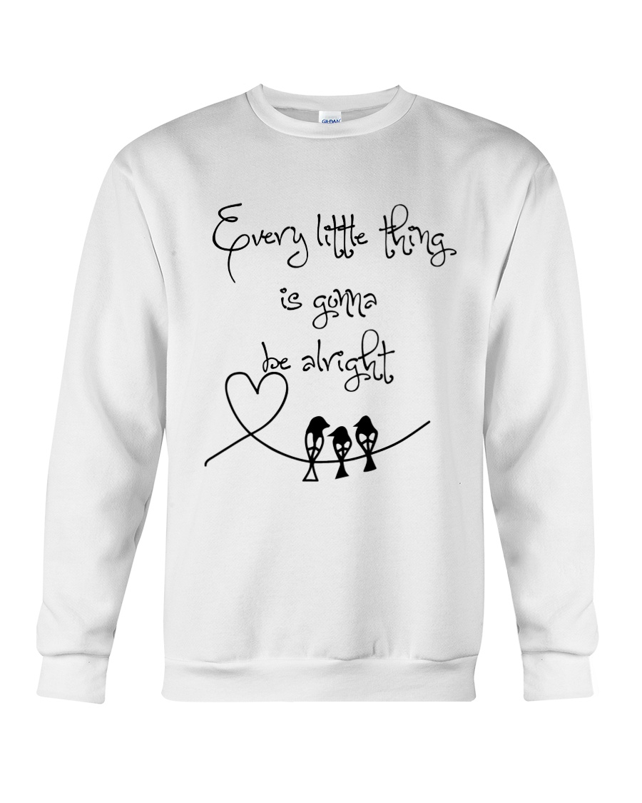 Every Little Thing Is Gonna Be Alright Hippie  Crewneck Sweatshirt