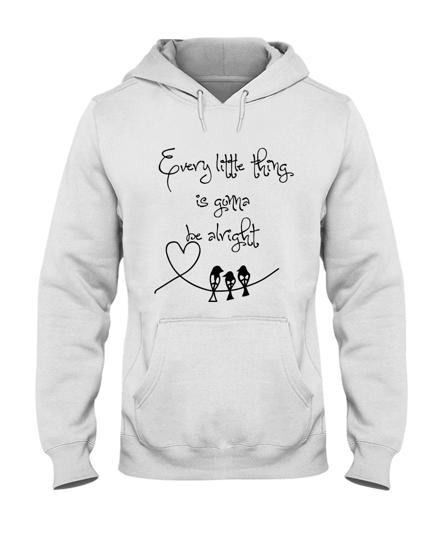 Every Little Thing Is Gonna Be Alright Hippie  Hooded Sweatshirt