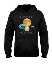 Hello Darkness My Old Friend 2 Hooded Sweatshirt front