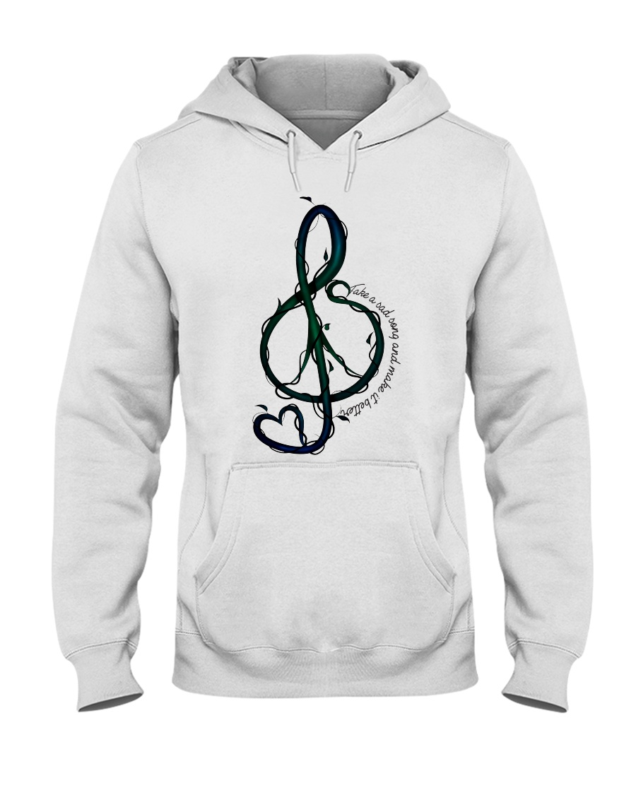 Take A Sad Song And Make It Better Hooded Sweatshirt