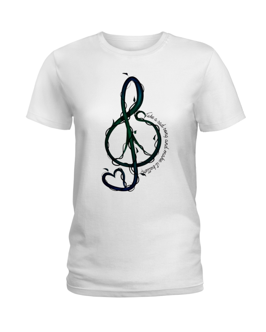 Take A Sad Song And Make It Better Ladies T-Shirt