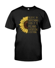 Belive In Something Sunflower Hippie Classic T-Shirt front