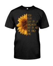 You May Say I'm A Dreamer Hippie Classic T-Shirt front