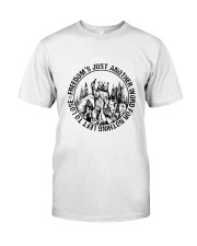 Freedom Is Just Another World 3 Classic T-Shirt front