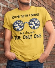 You May Say I'm A Dreamer Classic T-Shirt apparel-classic-tshirt-lifestyle-26