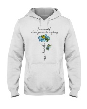 You Can Be Anything Hooded Sweatshirt front