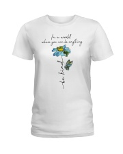 You Can Be Anything Ladies T-Shirt thumbnail