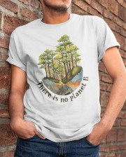 There Is No Planet B Classic T-Shirt apparel-classic-tshirt-lifestyle-26