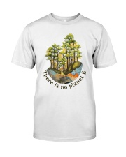 There Is No Planet B Classic T-Shirt front