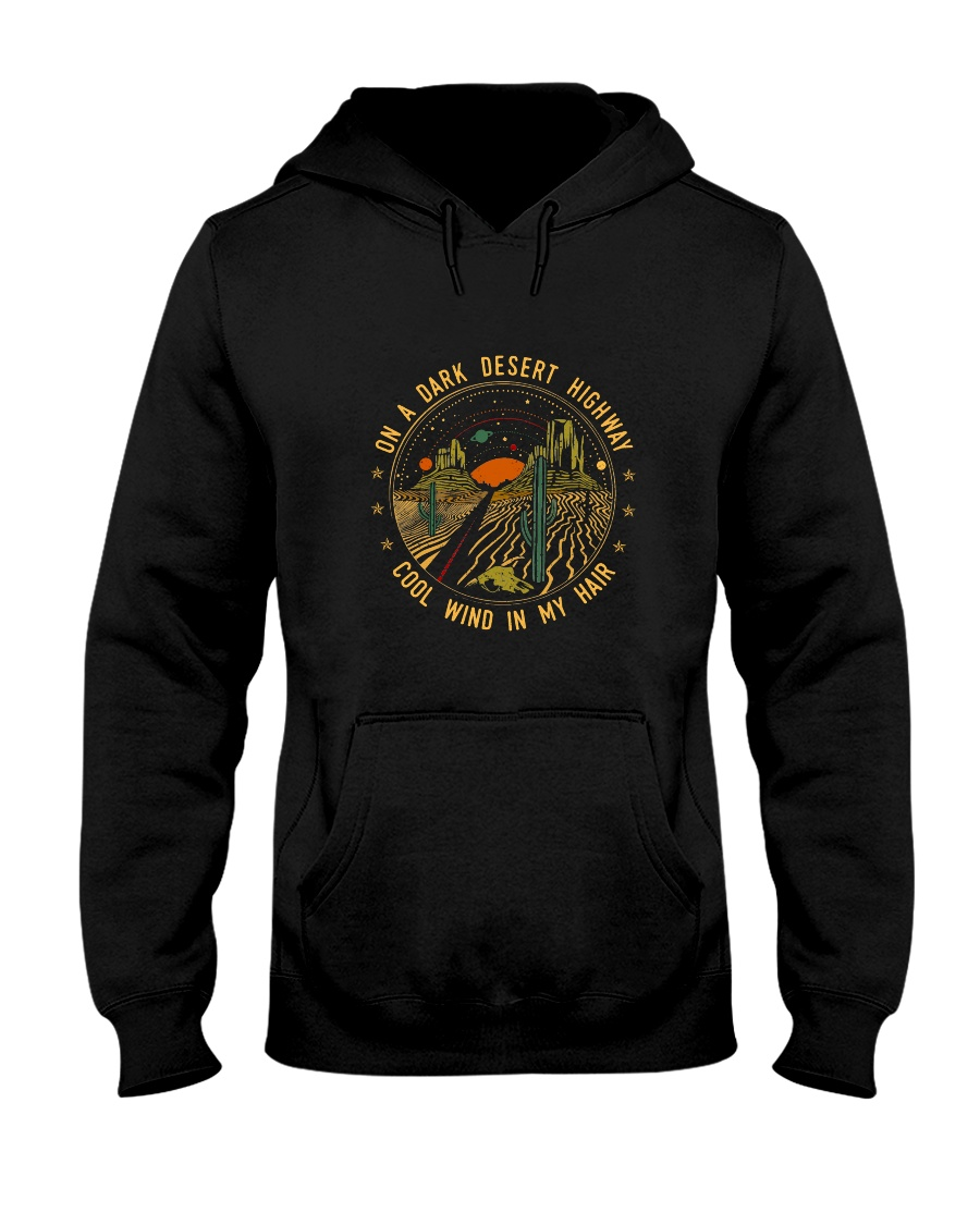 On A Dark Desert Highway Hooded Sweatshirt