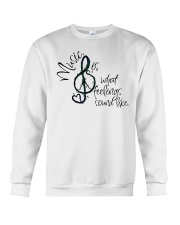 Music Is What Feelings Sound Like Hippie  Crewneck Sweatshirt thumbnail