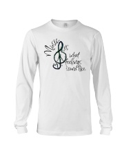 Music Is What Feelings Sound Like Hippie  Long Sleeve Tee thumbnail