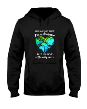 You May Say I Am A Dreamer 2 Hooded Sweatshirt front