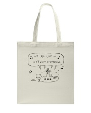 We All Live In Yellow Submarine Tote Bag thumbnail