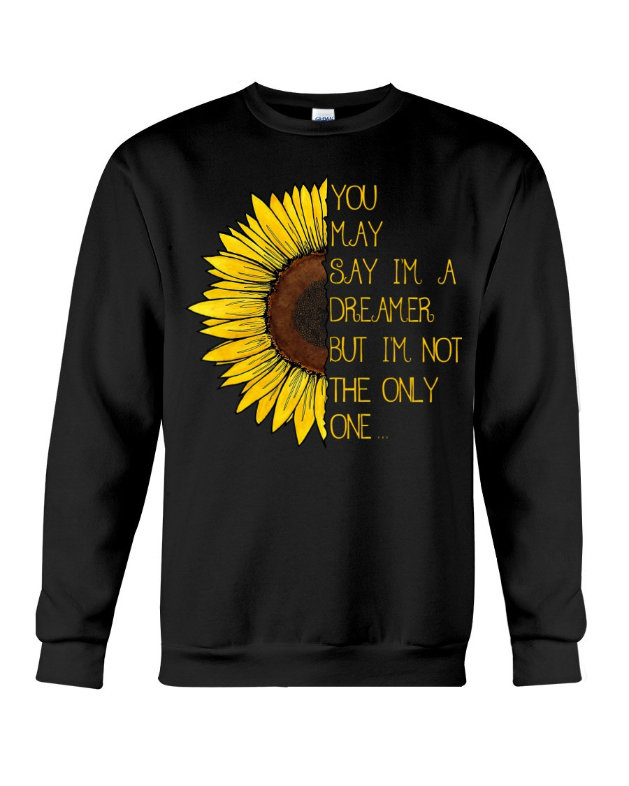 You May Say I'm A Dreamer Sun Flower Hippie Crewneck Sweatshirt