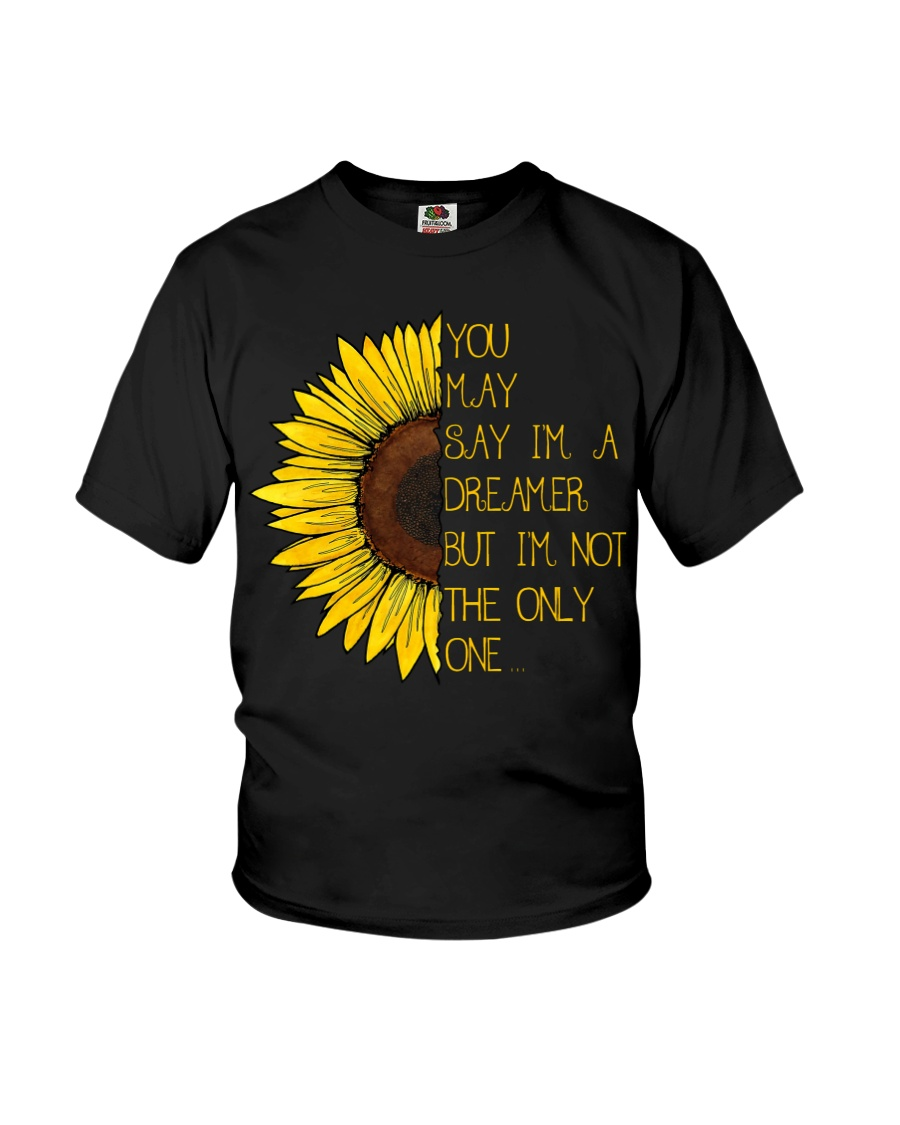 You May Say I'm A Dreamer Sun Flower Hippie Youth T-Shirt
