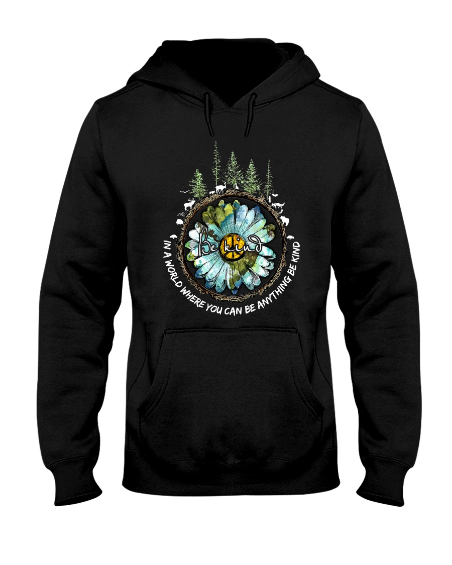 Be Kind In A World Hooded Sweatshirt showcase
