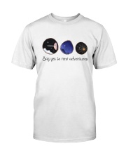 Say Yes To New Adventure Classic T-Shirt front