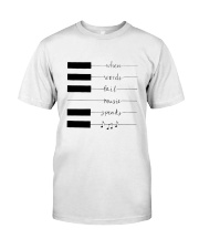 When Words Fail Music Speaks Classic T-Shirt front