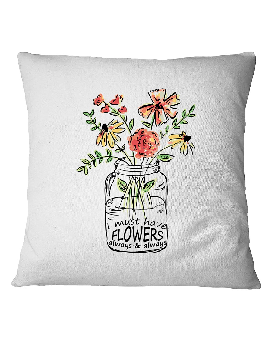 I Must Have Flowers Always And Always Hippie  Square Pillowcase