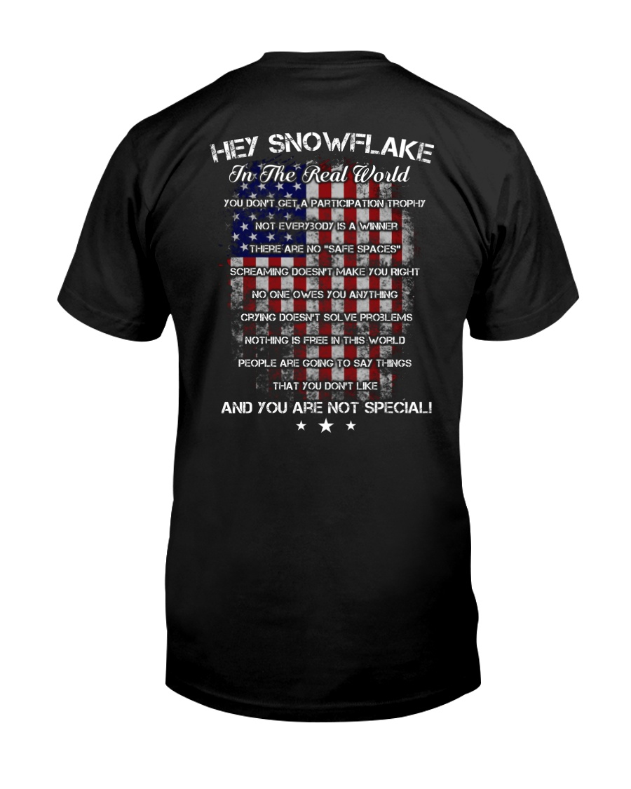 Hey Snowflake In The Real World Classic T-Shirt