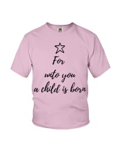 For unto you a child is born Youth T-Shirt thumbnail
