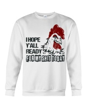 I HOPE  Y'ALL READY FOR MY SHIT TODAY Crewneck Sweatshirt thumbnail