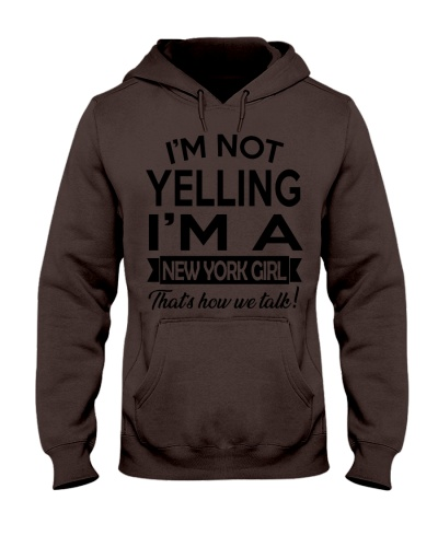 I'M NOT YELLING - I'M a New York girl