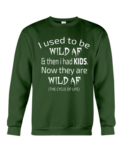 I USED TO BE WILD AF- THEN I HAD KIDS