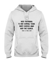 Teeth Not flossing is like wiping your butt shirt Hooded Sweatshirt thumbnail