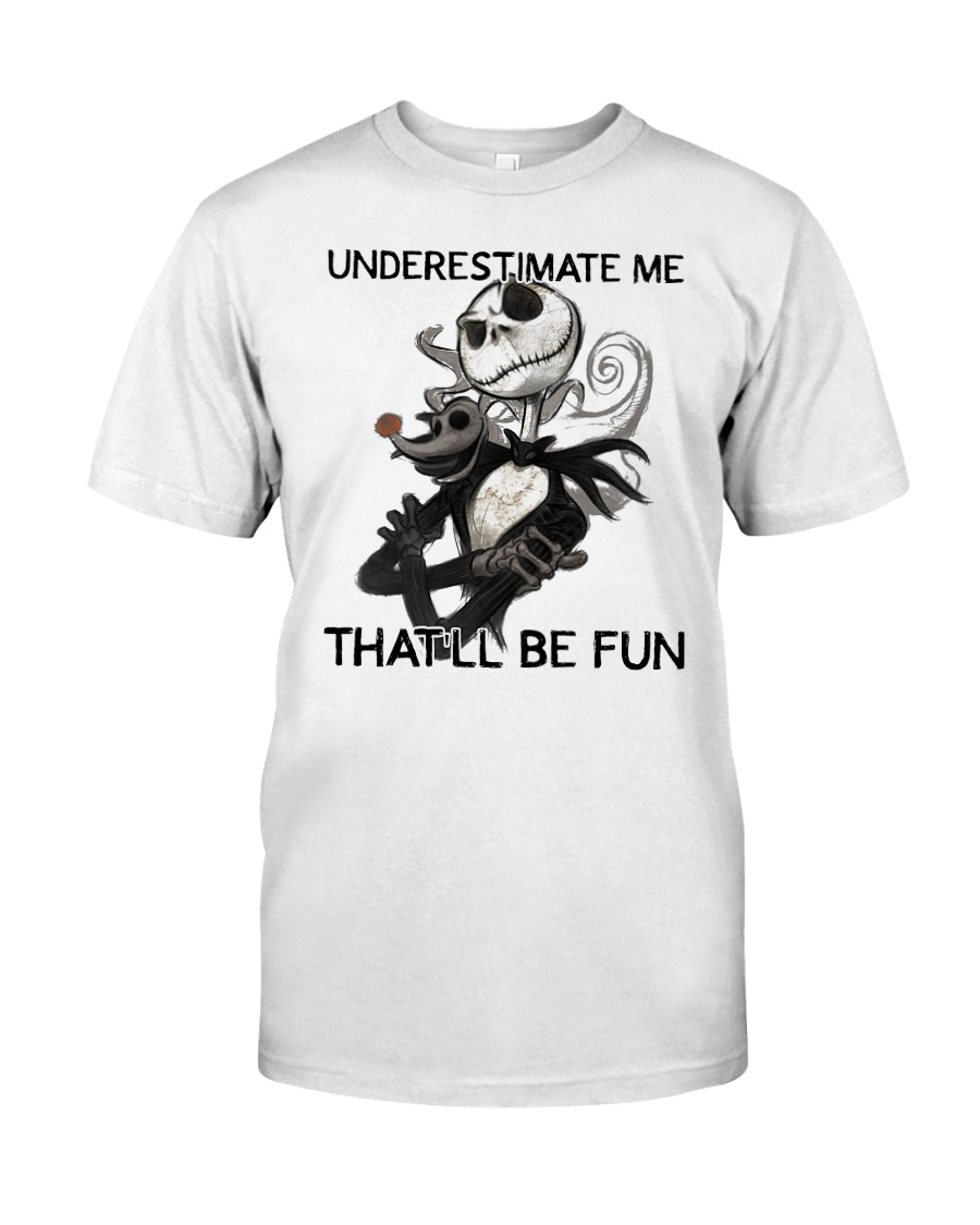 Jack Skellington underestimate me thatll shirt Classic T-Shirt
