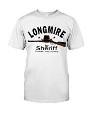 Longmire for sheriff absaroka county wyoming shirt Classic T-Shirt front