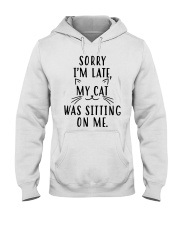 Sorry Im late my cat was sitting on me shirt Hooded Sweatshirt thumbnail
