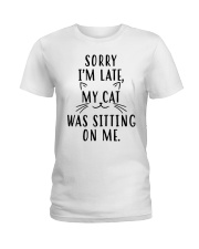 Sorry Im late my cat was sitting on me shirt Ladies T-Shirt thumbnail