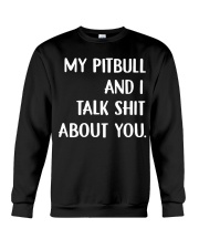 My pitbull and I talk shit about you hoodie Crewneck Sweatshirt thumbnail