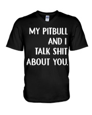 My pitbull and I talk shit about you hoodie V-Neck T-Shirt thumbnail
