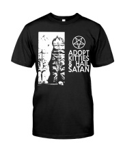 Adopt Kitties and Hail Satan shirt Classic T-Shirt front