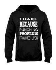 I BAKE BECAUSE PUNCHING PEOPLE IS FROWN Hooded Sweatshirt thumbnail