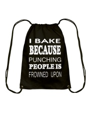 I BAKE BECAUSE PUNCHING PEOPLE IS FROWN Drawstring Bag thumbnail