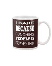 I BAKE BECAUSE PUNCHING PEOPLE IS FROWN Mug thumbnail