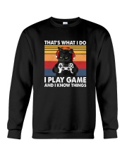 I Play Game And I Know Things Crewneck Sweatshirt thumbnail