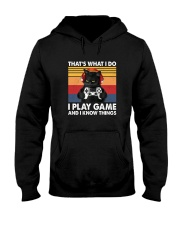 I Play Game And I Know Things Hooded Sweatshirt thumbnail
