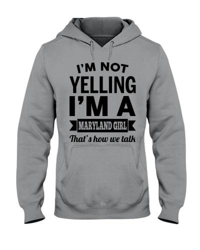 I'M NOT YELLING I'M A MARYLAND GIRL