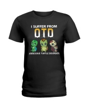 TURTLES I SUFFER FROM OTD Ladies T-Shirt thumbnail